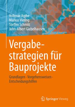 Vergabestrategien für Bauprojekte von Agthe,  Volkmar, Giebelhausen,  John-Albert, Schmitt,  Steffen, Viering,  Markus