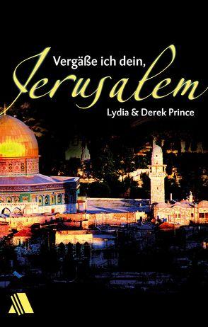 Vergäße ich dein, Jerusalem von Prince,  Derek, Prince,  Lydia, Sperling-Botteron,  Arnold