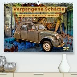 Vergangene Schätze – Hoffen auf die Zukunft (Premium, hochwertiger DIN A2 Wandkalender 2021, Kunstdruck in Hochglanz) von Roder,  Peter