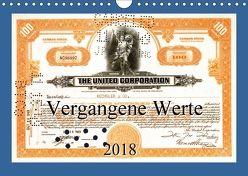 Vergangene Werte (Wandkalender 2018 DIN A4 quer) von Steenblock,  Ewald