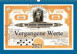 Vergangene Werte (Wandkalender 2021 DIN A3 quer) von Steenblock,  Ewald