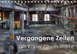 Vergangene Zeiten – Die Kölner Clouth-Werke (Tischkalender 2019 DIN A5 quer) von Brüggen // www.peterbrueggen.de,  Peter