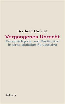 Vergangenes Unrecht von Unfried,  Berthold