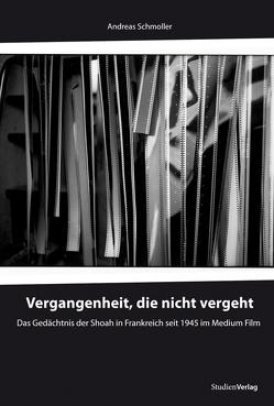 Vergangenheit, die nicht vergeht von Schmoller,  Andreas