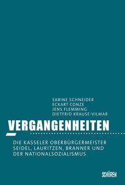 Vergangenheiten von Conze,  Eckart, Flemming,  Jens, Krause-Vilmar,  Dietfrid, Schneider,  Sabine