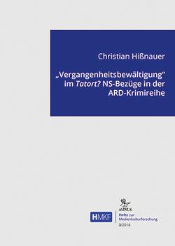 """""""Vergangenheitsbewältigung"""" im 'Tatort'? von Hissnauer,  Christian"""