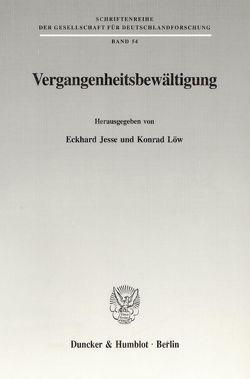 Vergangenheitsbewältigung. von Jesse,  Eckhard, Löw,  Konrad