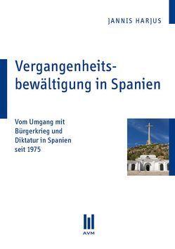 Vergangenheitsbewältigung in Spanien von Harjus,  Jannis