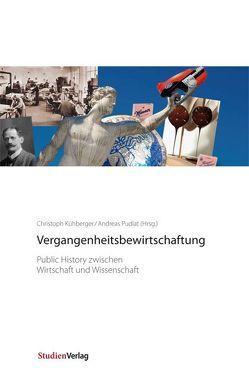 Vergangenheitsbewirtschaftung von Kühberger,  Christoph, Pudlat,  Andreas