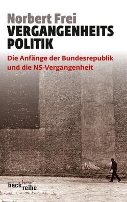 Vergangenheitspolitik von Frei,  Norbert