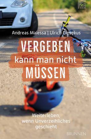 Vergeben kann man nicht müssen von Giesekus,  Ulrich, Malessa,  Andreas