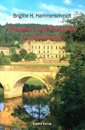 Vergeben und Vergessen auf Pemberley von Hammerschmidt,  Brigitte H.