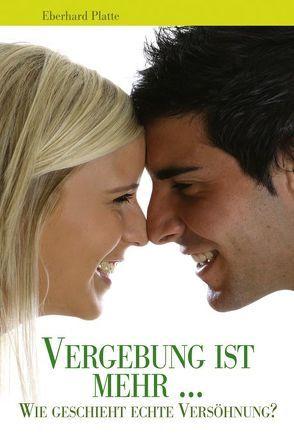Vergebung ist mehr … von Platte,  Eberhard