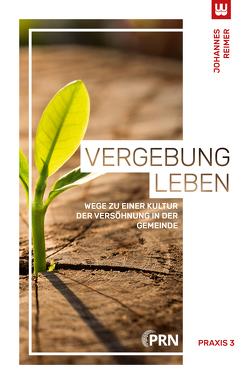 VERGEBUNG LEBEN von Reimer,  Johannes