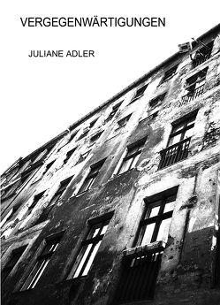 VERGEGENWÄRTIGUNGEN von Adler,  Juliane