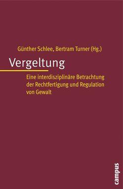 Vergeltung von Albrecht,  Jörg, Härter,  Karl, Lehmann,  Hartmut, Schlee,  Günther, Turner,  Bertram, Vöneky,  Silja
