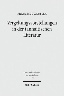 Vergeltungsvorstellungen in der tannaitischen Literatur von Zanella,  Francesco