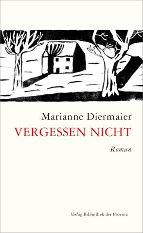 Vergessen nicht von Diermaier,  Marianne