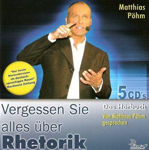 Vergessen Sie alles über Rhetorik von Pöhm,  Matthias