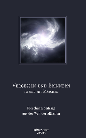 Vergessen und Erinnern im und mit Märchen von Europäische Märchengesellschaft