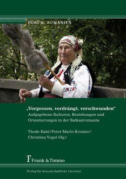 """""""Vergessen, verdrängt, verschwunden"""" von Kahl,  Thede, Kreuter,  Peter Mario, Vogel,  Christina"""