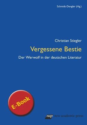 Vergessene Bestie von Stiegler,  Christian