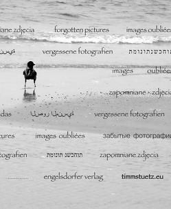 vergessene fotografien von Stütz,  Timm