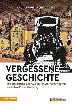 Vergessene Geschichte von Perkmann,  Josef, Rauch,  Günther