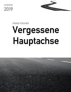 Vergessene Hauptachse von Fischer,  Franz