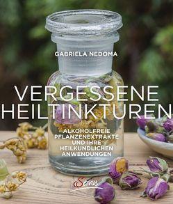Vergessene Heiltinkturen von Nedoma,  Gabriela