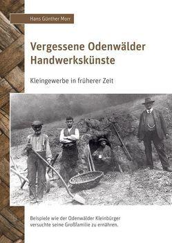Vergessene Odenwälder Handwerkskünste von Morr,  Hans Günther