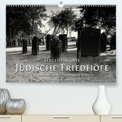 Vergessene Orte: Jüdische Friedhöfe in Nordhessen / Landkreis Kassel (Premium, hochwertiger DIN A2 Wandkalender 2021, Kunstdruck in Hochglanz) von W. Lambrecht,  Markus