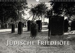 Vergessene Orte: Jüdische Friedhöfe in Nordhessen / Landkreis Kassel (Wandkalender 2018 DIN A3 quer) von W. Lambrecht,  Markus