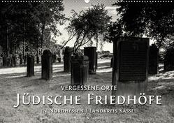 Vergessene Orte: Jüdische Friedhöfe in Nordhessen / Landkreis Kassel (Wandkalender 2021 DIN A2 quer) von W. Lambrecht,  Markus