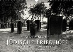 Vergessene Orte: Jüdische Friedhöfe in Nordhessen / Landkreis Kassel (Wandkalender 2021 DIN A3 quer) von W. Lambrecht,  Markus