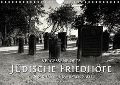 Vergessene Orte: Jüdische Friedhöfe in Nordhessen / Landkreis Kassel (Wandkalender 2021 DIN A4 quer) von W. Lambrecht,  Markus