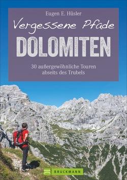 Vergessene Pfade Dolomiten von Hüsler,  Eugen E.