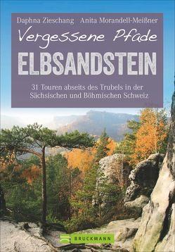 Vergessene Pfade Elbsandstein von Daphna Zieschang,  Anita Morandell-Meißner und