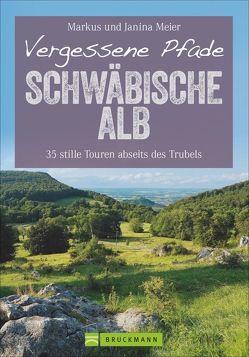Vergessene Pfade Schwäbische Alb von Meier,  Markus und Janina