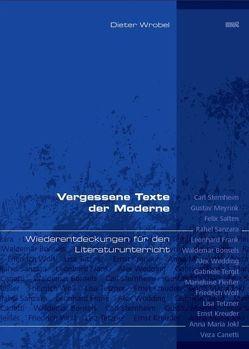 Vergessene Texte der Moderne von Wrobel,  Dieter