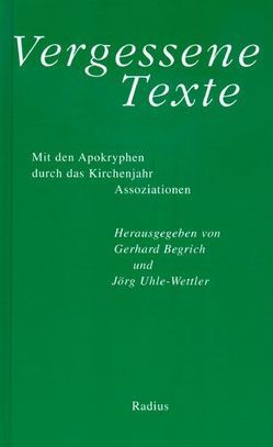 Vergessene Texte von Begrich,  Gerhard, Höppner,  Reinhard, Krummacher,  Jo, Steinacker,  Peter, Uhle-Wettler,  Jörg