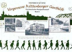 Vergessene Wittenberger Gasthöfe von Kühne,  Heinrich