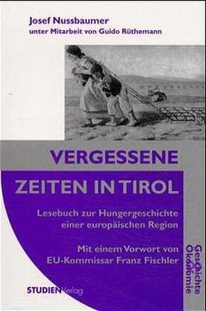 Vergessene Zeiten in Tirol von Nussbaumer,  Josef