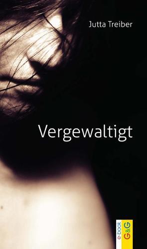 Vergewaltigt von Treiber,  Jutta