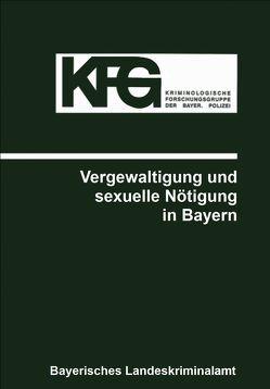 Vergewaltigung und sexuelle Nötigung in Bayern von Elsner,  Erich, Steffen,  Wiebke