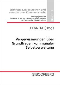 Vergewisserungen über Grundfragen kommunaler Selbstverwaltung von Henneke,  Hans-Günter, Schmidt-Aßmann,  Eberhard, Schoch,  Friedrich
