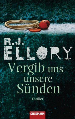 Vergib uns unsere Sünden von Ahlers,  Walter, Ellory,  R.J.