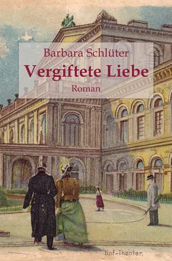 Vergiftete Liebe von Schlüter,  Barbara