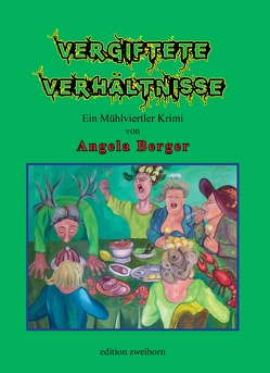Vergiftete Verhältnisse von Berger,  Angela