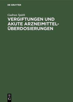 Vergiftungen und akute Arzneimittelüberdosierungen von Bartels,  O, Czech,  K., Späth,  Gudrun